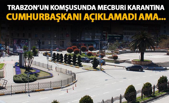 Trabzon'un komşusunda mecburi karantina!