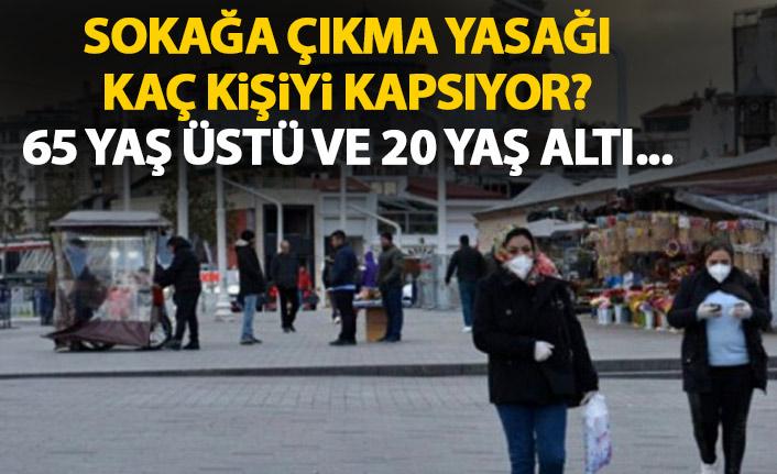 Türkiye'de sokağa çıkma yasağı kaç kişiyi kapsıyor?
