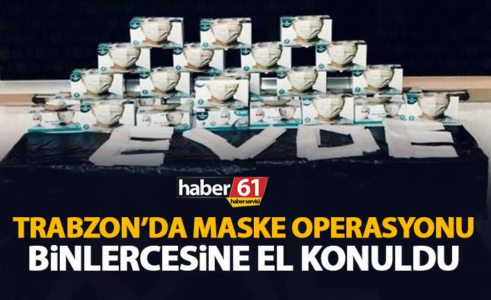 Trabzon'da maske operasyonu! Binlercesine el konuldu!