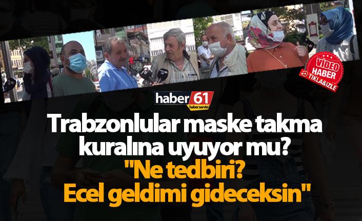 Trabzonlular maske takma kuralına uyuyor mu?