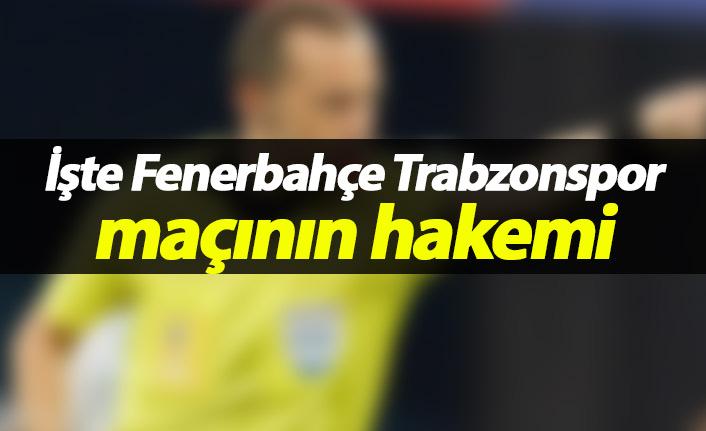 İşte Fenerbahçe Trabzonspor maçının hakemi!