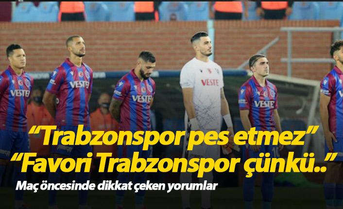 """Favori Trabzonspor çünkü..."""