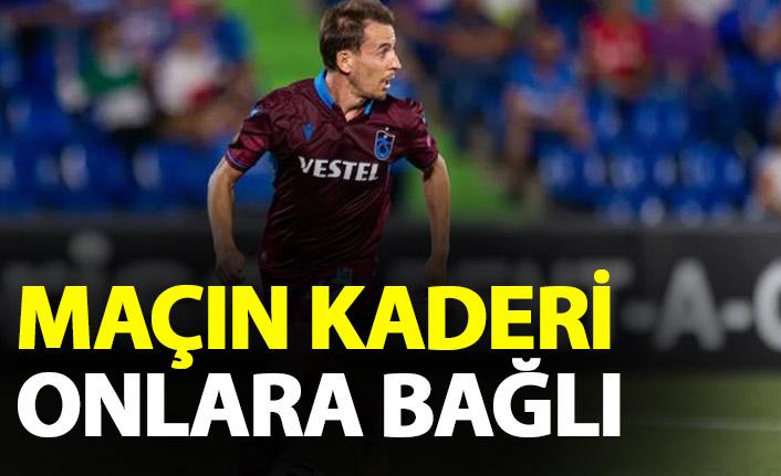 Trabzonspor - Fenerbahçe maçının kaderi onlara bağlı