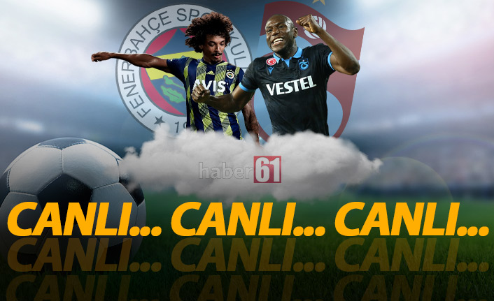 Fenerbahçe Trabzonspor Canlı
