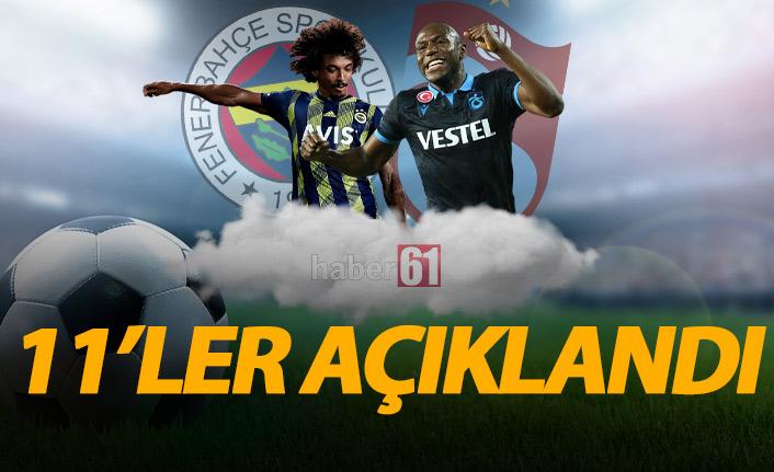 Fenerbahçe Trabzonspor maçının 11'leri belli oldu!
