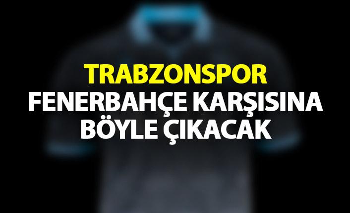 Trabzonspor, Fenerbahçe karşısına böyle çıkacak