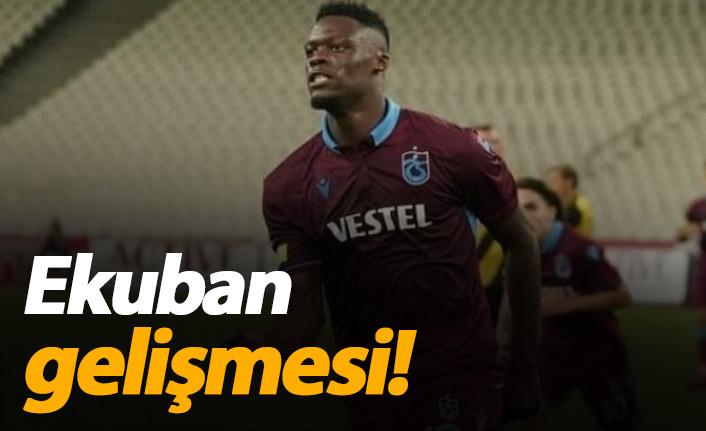 Trabzonspor'da Ekuban gelişmesi