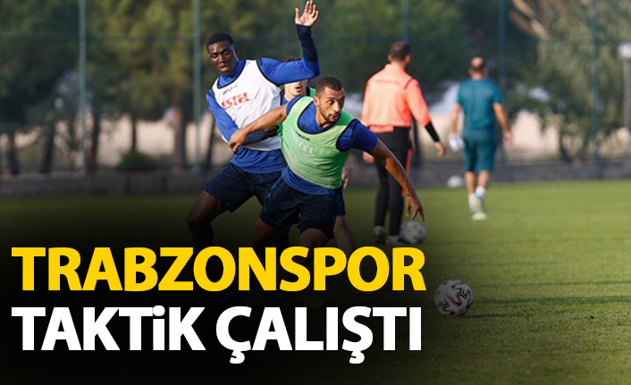 Trabzonspor kuvvetve taktik çalıştı