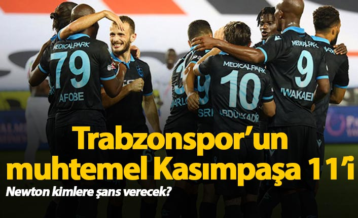 Trabzonspor'un muhtemel Kasımpaşa 11'i