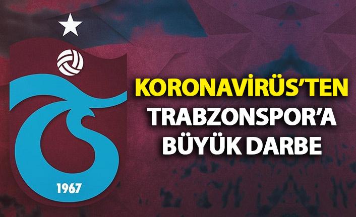 Koronavirüsten Trabzonspor'a büyük darbe