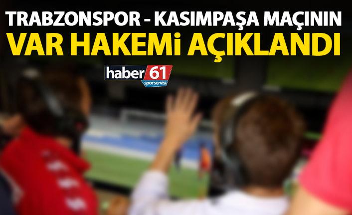 Trabzonspor – Kasımpaşa maçının VAR hakemi açıklandı