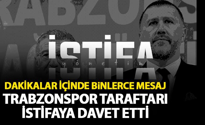 Trabzonspor yönetimine istifa çağrısı! Binlerce mesaj atıldı