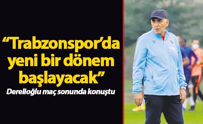 İhsan Derelioğlu: Trabzonspor'da yeni bir dönem başlayacak
