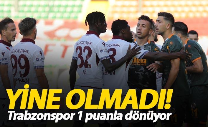 Trabzonspor Alanya deplasmanından 1 puan aldı