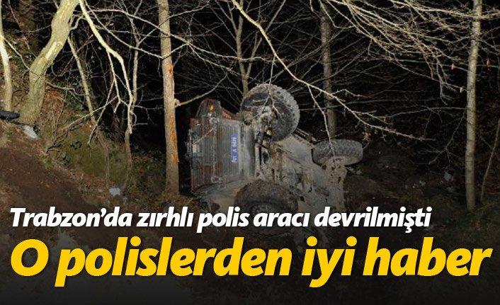 Trabzon'da kaza yapan polislerden iyi haber