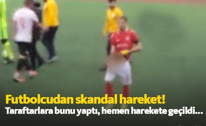 Futbolcudan skandal hareket