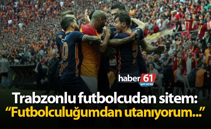 trabzonlu-futbolcudan-sitem