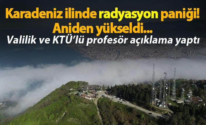 Karadeniz ilinde radyasyon paniği