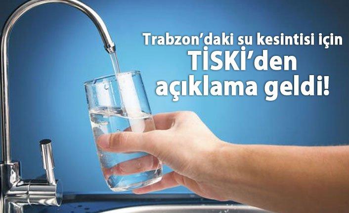 Trabzon'da bazı mahallelerde neden su gelmedi?