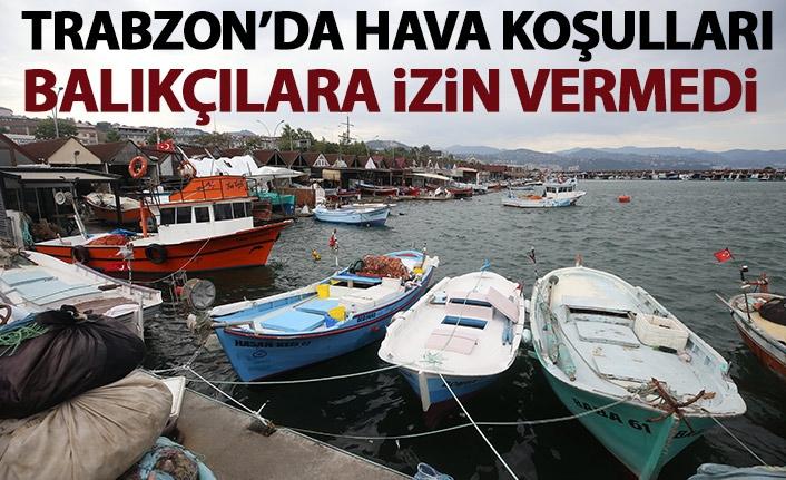 Trabzon'da deniz balıkçılara izin vermedi
