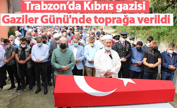 Kıbrıs gazisi Gaziler Günü'nde toprağa verildi
