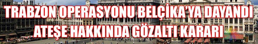 Trabzon dosyası Brüksel'e uzandı