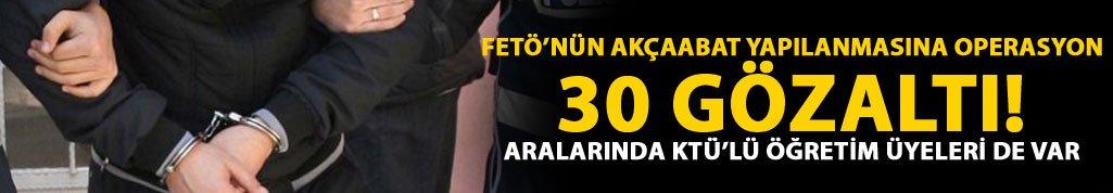 Akçaabat yapılanmasına operasyon : 30 gözaltı!
