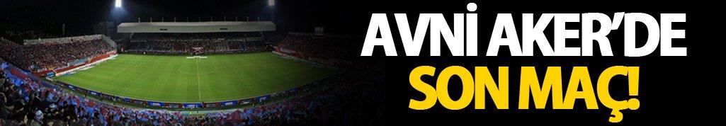 Avni Aker'de Son maç: Trabzonspor mutlu veda etmek istiyor