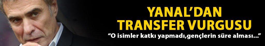 Yanal'dan transfer vurgusu!