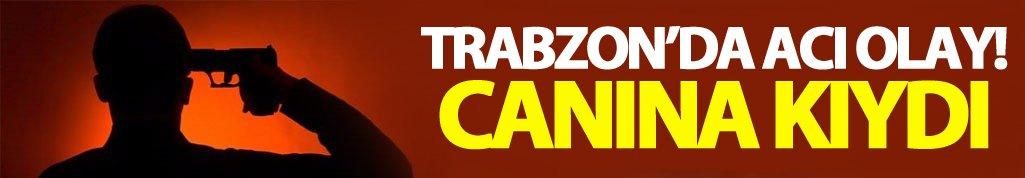 Trabzon'da bir kişi canına kıydı!