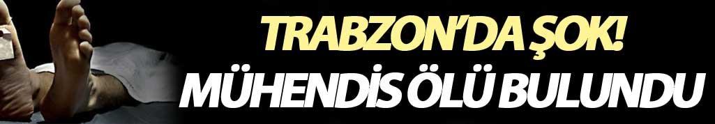 Trabzon'da mühendis evinde ölü bulundu!