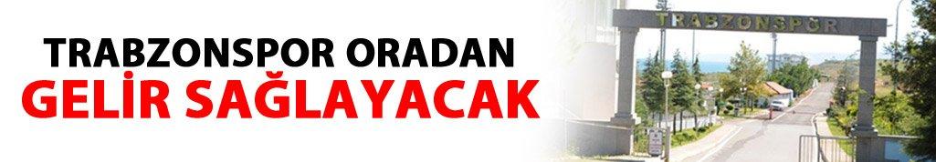 Trabzonspor oradan gelir elde edecek