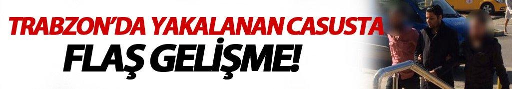 Trabzon'da yakalanan casus başka ile gönderildi