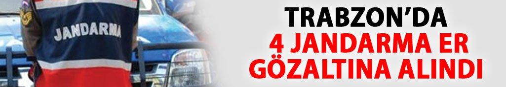 Trabzon'da 4 Er gözaltına alındı