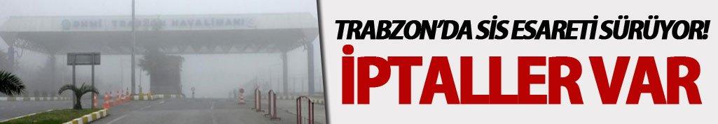 Trabzon'da sis esareti sürüyor! İptaller var