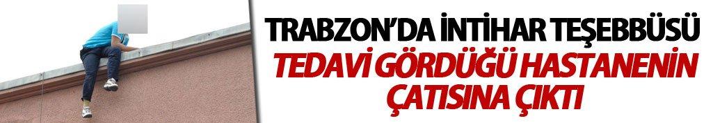 Trabzon'da intihar teşebbüsü