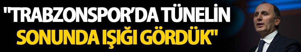 """Usta: """"Trabzonspor'da tünelin sonunda ışığı gördük"""""""