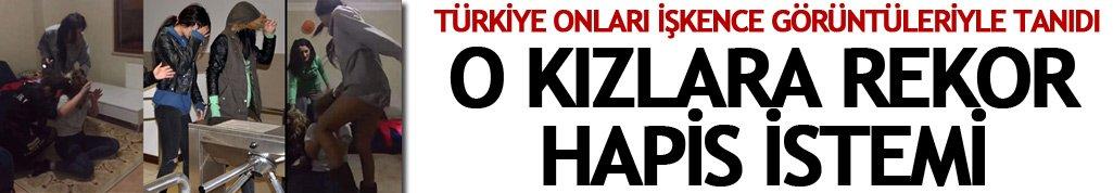 Trabzon'da dayakçı kızlara rekor hapis isteniyor!