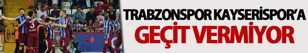 Trabzonspor Kayserispor'a geçit vermiyor