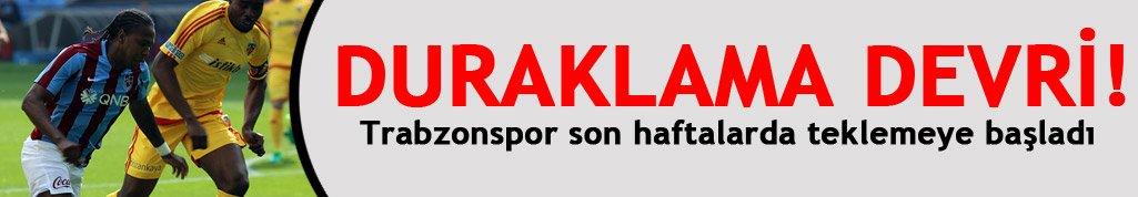Trabzonspor duraklama dönemine girdi!