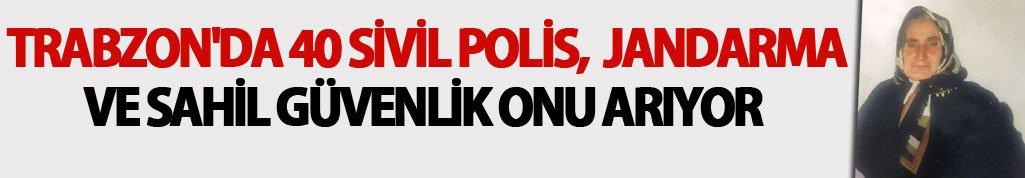 Trabzon'da 40 sivil, polis, jandarma ve sahil güvenlik onu arıyor