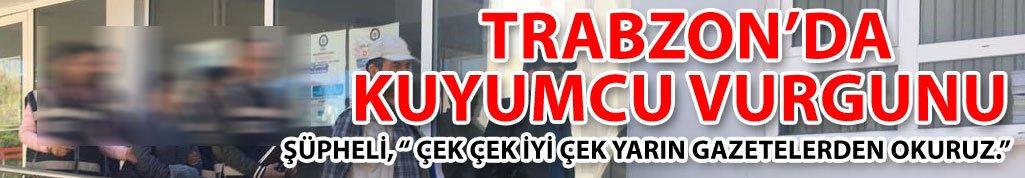 Trabzon'da altın vurgunu