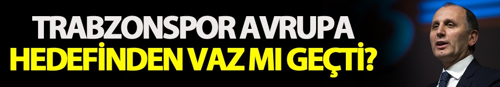 Trabzonspor Avrupa hedefinden vaz mı geçti?