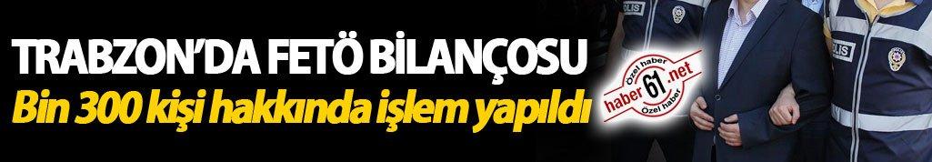 Trabzon'da Bin 300 kişi gözaltına alındı