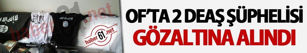 Trabzon Of'ta 2 DEAŞ şüphelisi gözaltına alındı