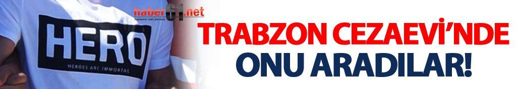 Trabzon cezaevinde HERO araması!