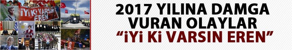 2017 Yılına damga vuran olaylar