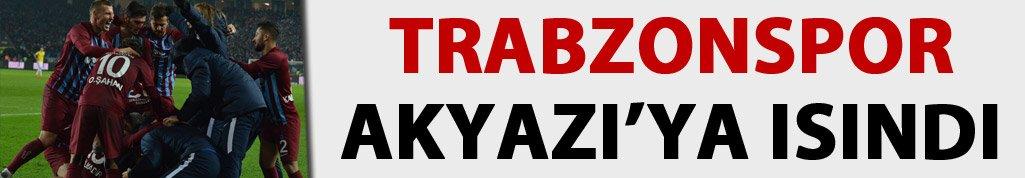 Trabzonspor Akyazı'ya ısındı