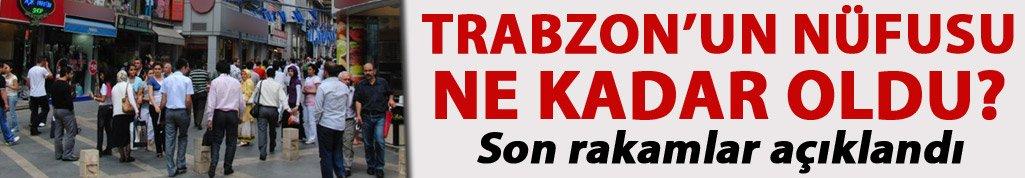 İşte Trabzon'un nüfusu!