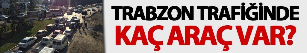 Trabzon trafiğinde kaç araç var? Belli oldu